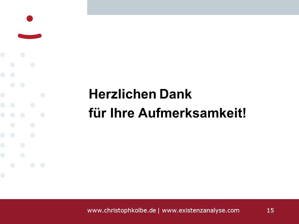 www.christophkolbe.de   www.existenzanalyse.com15 Herzlichen Dank für Ihre Aufmerksamkeit!