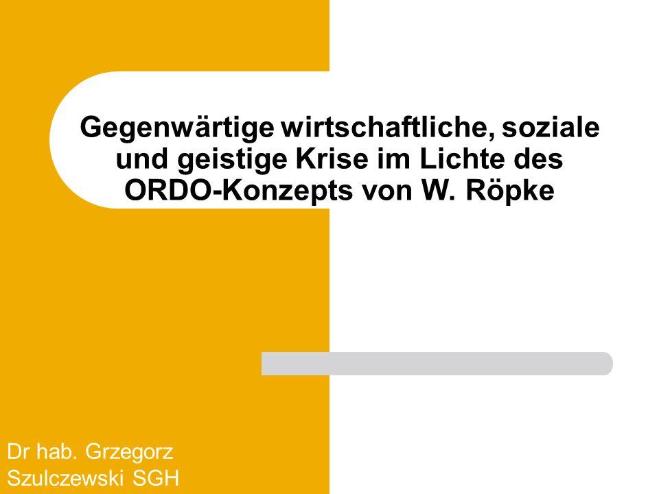 Gegenwärtige wirtschaftliche, soziale und geistige Krise im Lichte des ORDO-Konzepts von W.