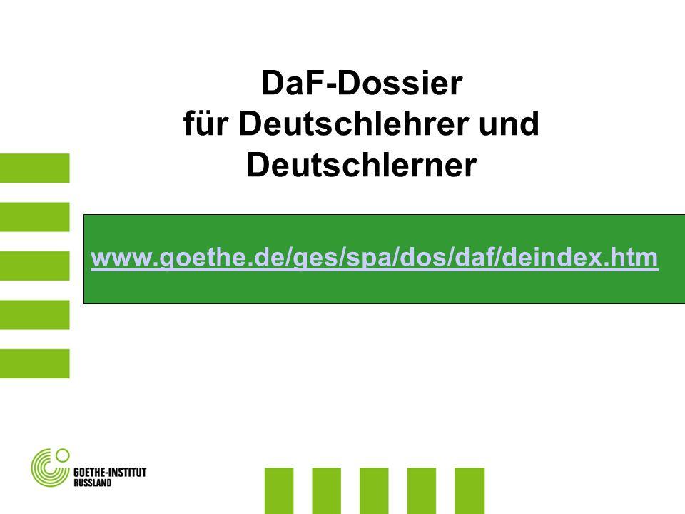 www.goethe.de/ges/spa/dos/daf/deindex.htm DaF-Dossier für Deutschlehrer und Deutschlerner