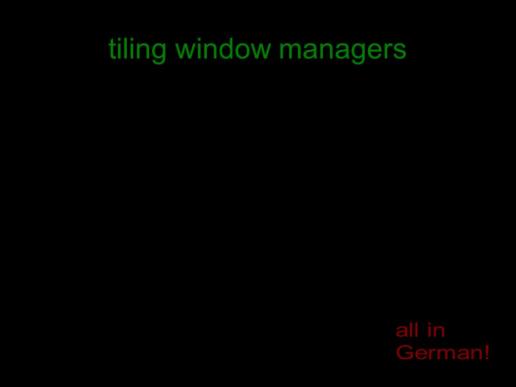 tiling window managers a lightning-talk by mitch quick overview concepts examples