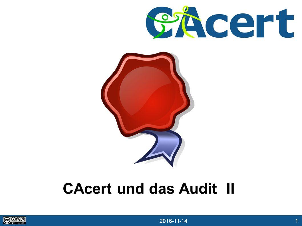 1 14.11.2016 CAcert und das Audit II
