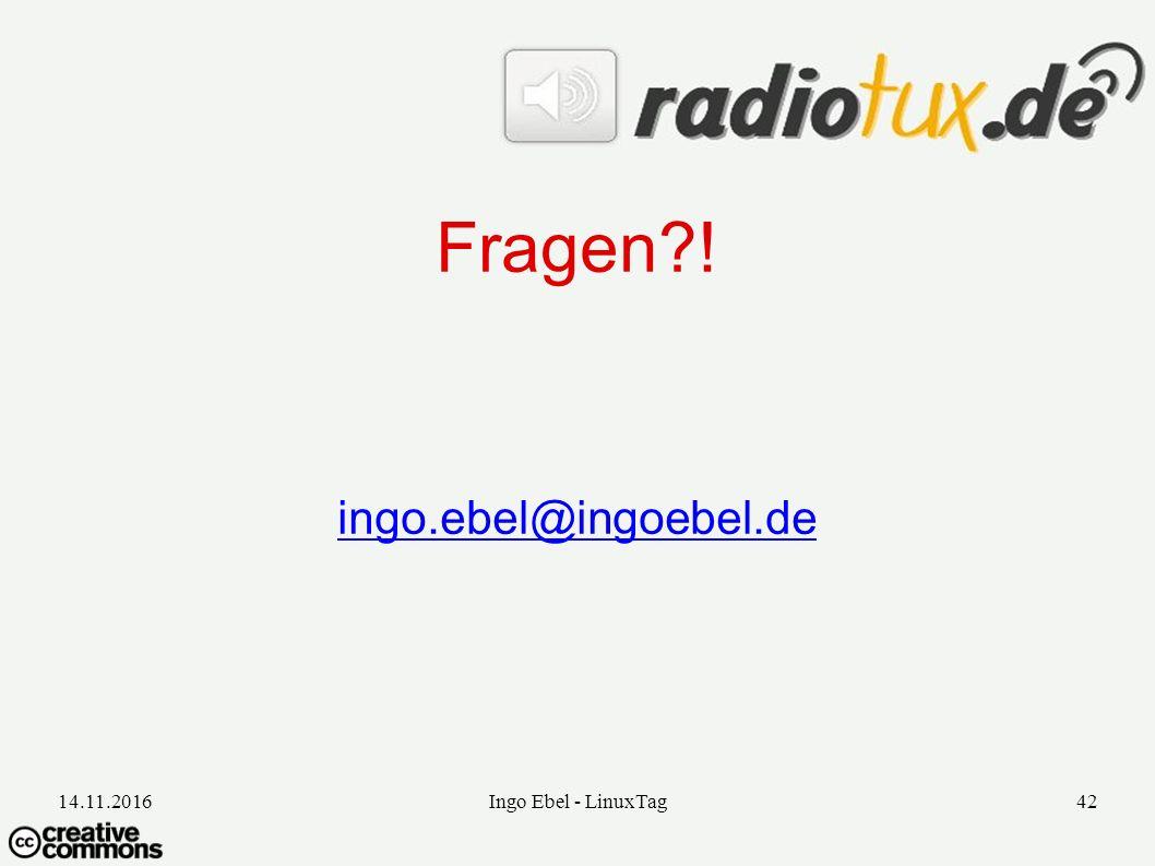 14.11.2016Ingo Ebel - LinuxTag42 Fragen ! ingo.ebel@ingoebel.de