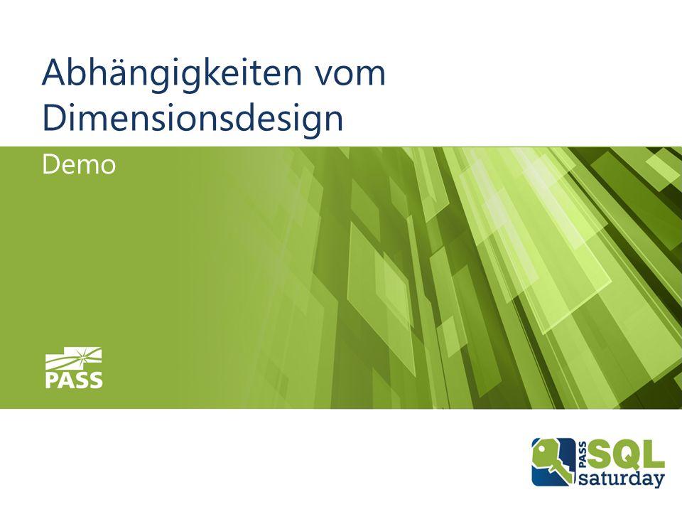 08.10.2016SQLSaturday #555 Munich 2016 Abhängigkeiten vom Dimensionsdesign Demo