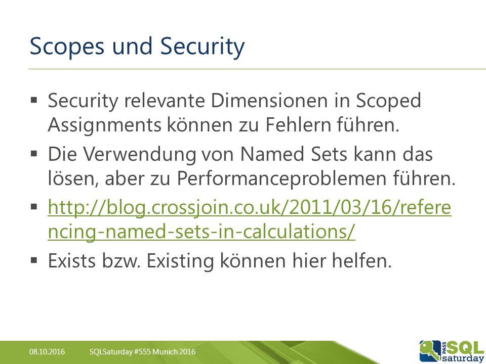 08.10.2016SQLSaturday #555 Munich 2016 Scopes und Security  Security relevante Dimensionen in Scoped Assignments können zu Fehlern führen.