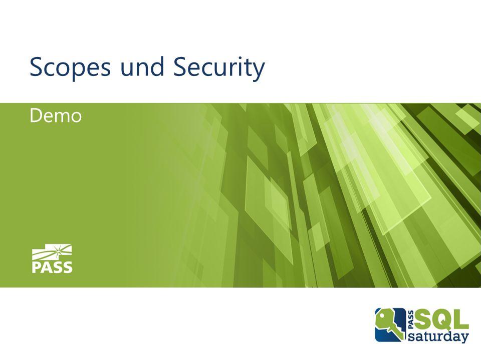 08.10.2016SQLSaturday #555 Munich 2016 Scopes und Security Demo