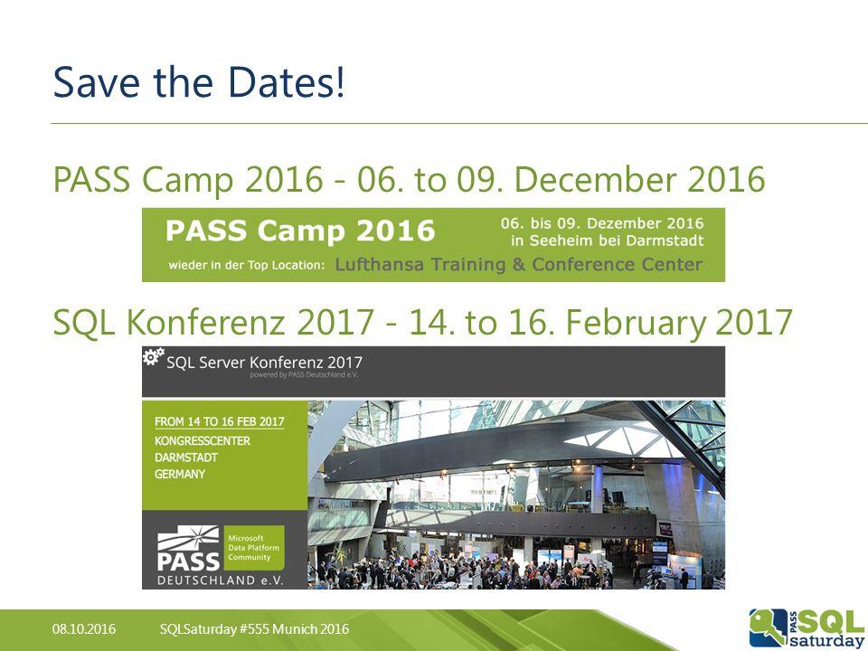 08.10.2016SQLSaturday #555 Munich 2016 Save the Dates.