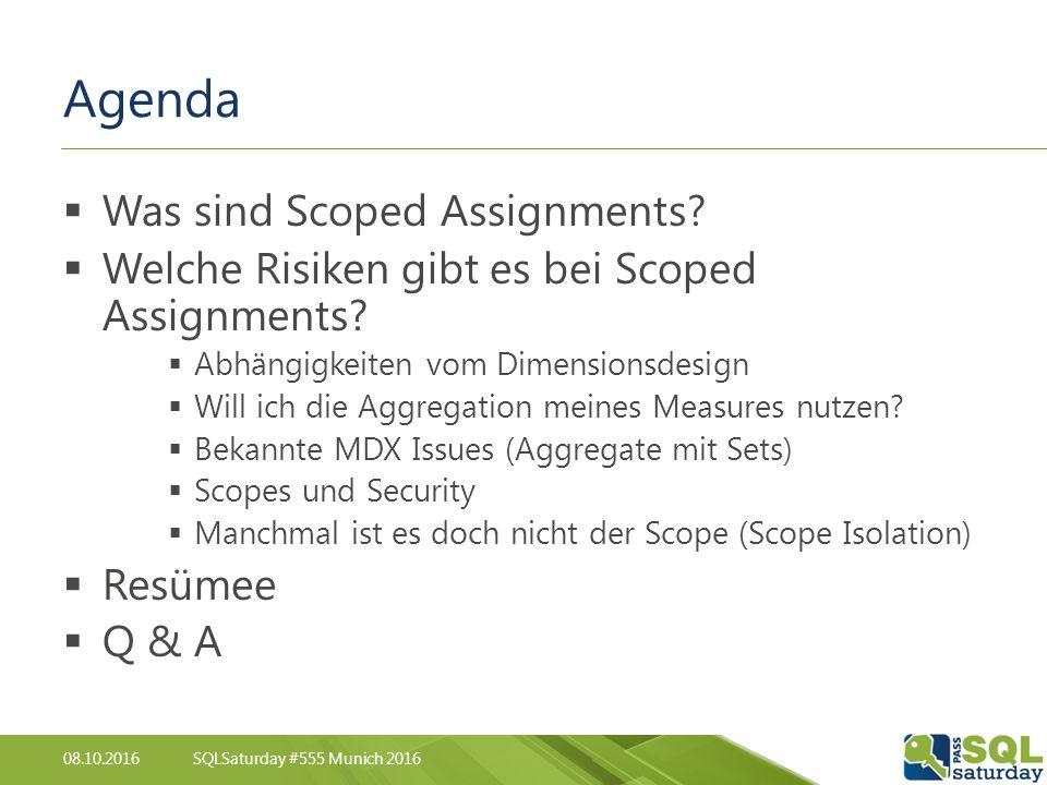 08.10.2016SQLSaturday #555 Munich 2016 Agenda  Was sind Scoped Assignments.