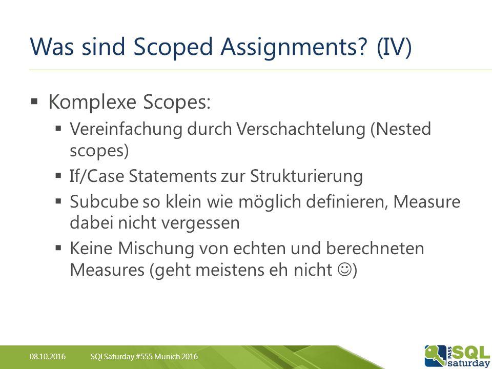 08.10.2016SQLSaturday #555 Munich 2016 Was sind Scoped Assignments.