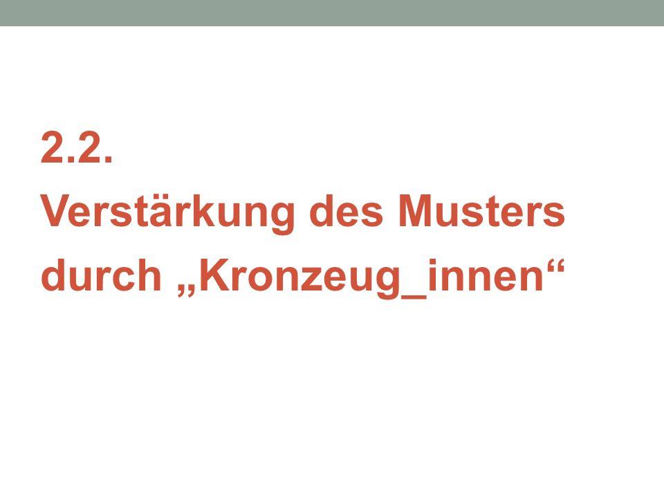"""2.2. Verstärkung des Musters durch """"Kronzeug_innen"""