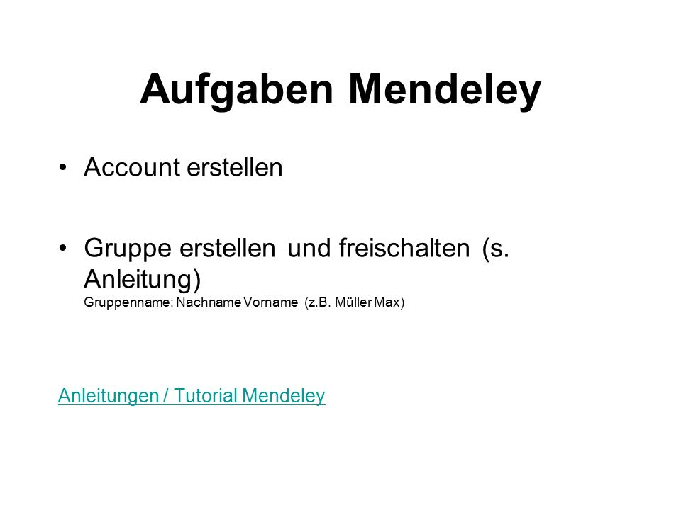 Aufgaben Mendeley Account erstellen Gruppe erstellen und freischalten (s.