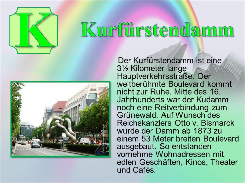 Der Kurfürstendamm ist eine 3½ Kilometer lange Hauptverkehrsstraße.