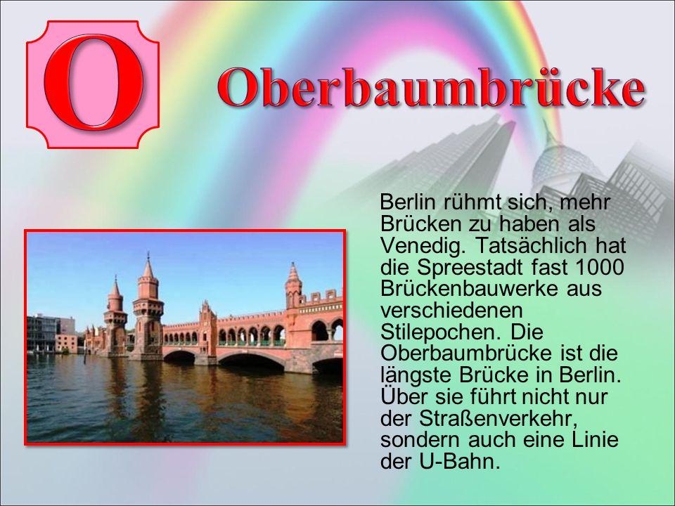 Berlin rühmt sich, mehr Brücken zu haben als Venedig.