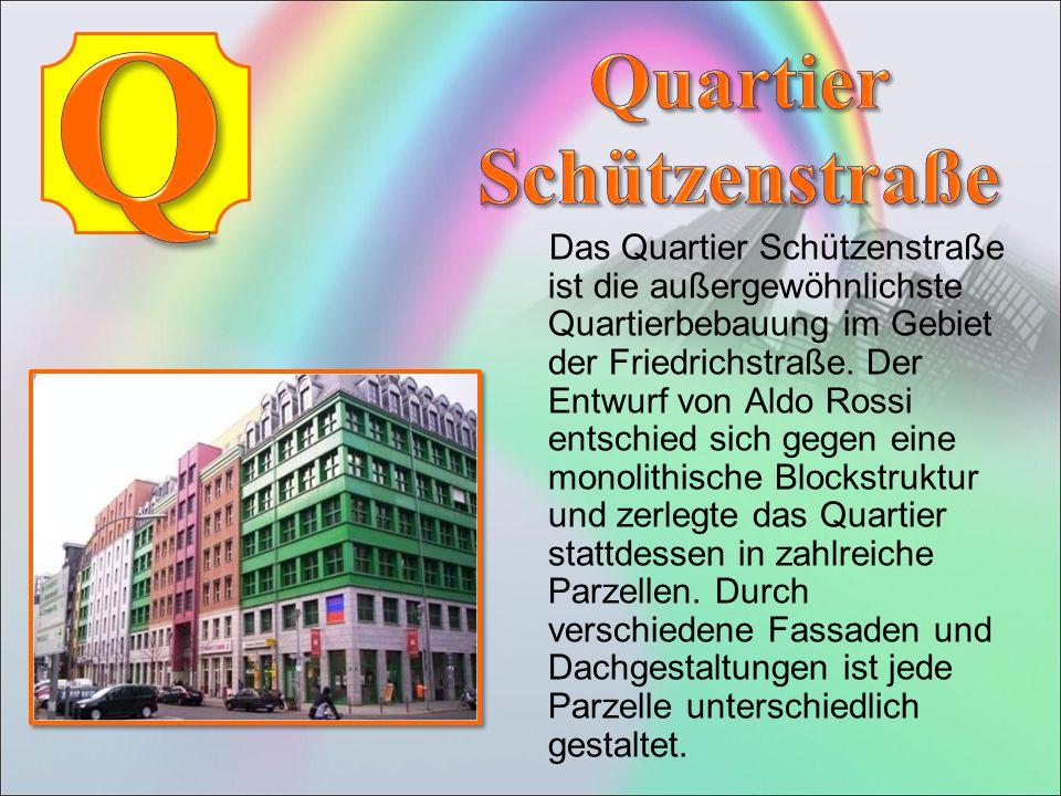 Das Quartier Schützenstraße ist die außergewöhnlichste Quartierbebauung im Gebiet der Friedrichstraße.