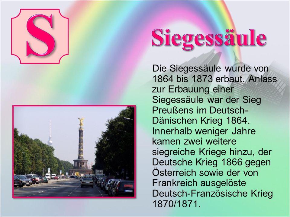 Die Siegessäule wurde von 1864 bis 1873 erbaut.