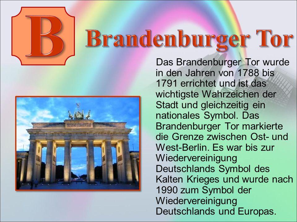 Das Brandenburger Tor wurde in den Jahren von 1788 bis 1791 errichtet und ist das wichtigste Wahrzeichen der Stadt und gleichzeitig ein nationales Symbol.