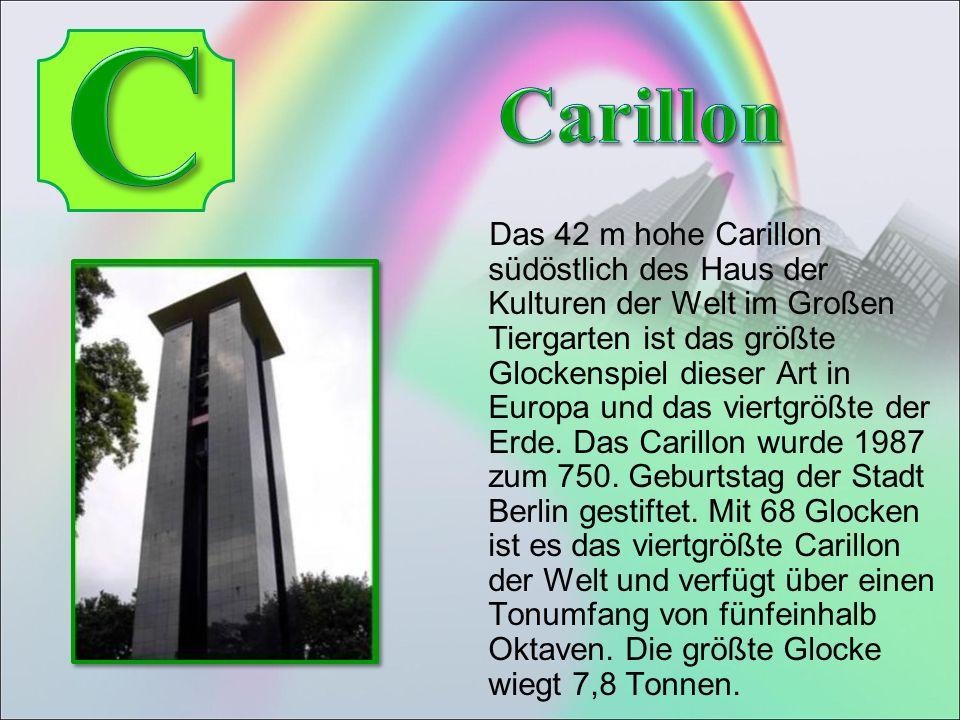 Das 42 m hohe Carillon südöstlich des Haus der Kulturen der Welt im Großen Tiergarten ist das größte Glockenspiel dieser Art in Europa und das viertgrößte der Erde.