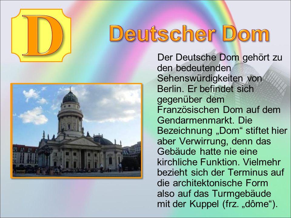 Der Deutsche Dom gehört zu den bedeutenden Sehenswürdigkeiten von Berlin.