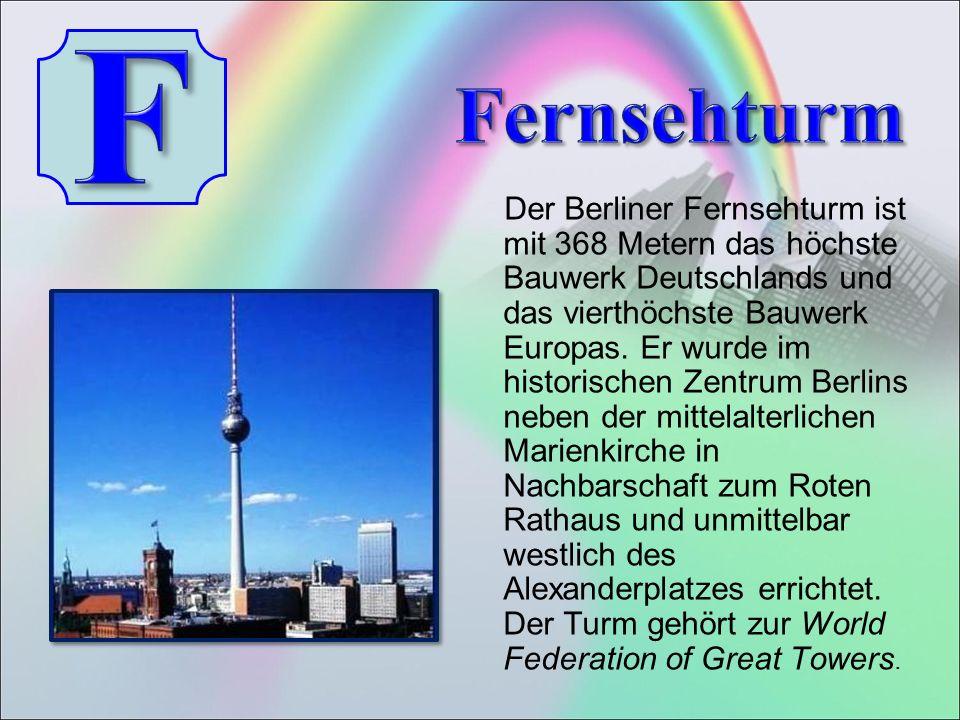 Der Berliner Fernsehturm ist mit 368 Metern das höchste Bauwerk Deutschlands und das vierthöchste Bauwerk Europas.