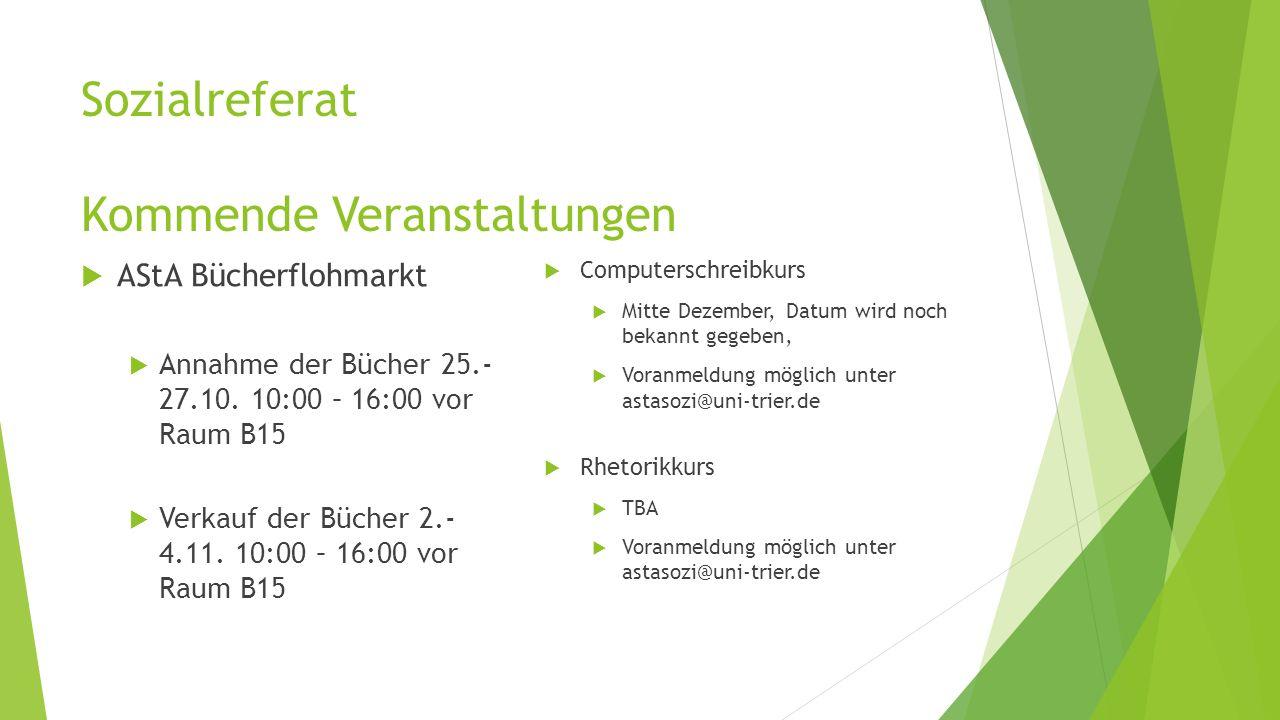 Sozialreferat Kommende Veranstaltungen  AStA Bücherflohmarkt  Annahme der Bücher 25.- 27.10.