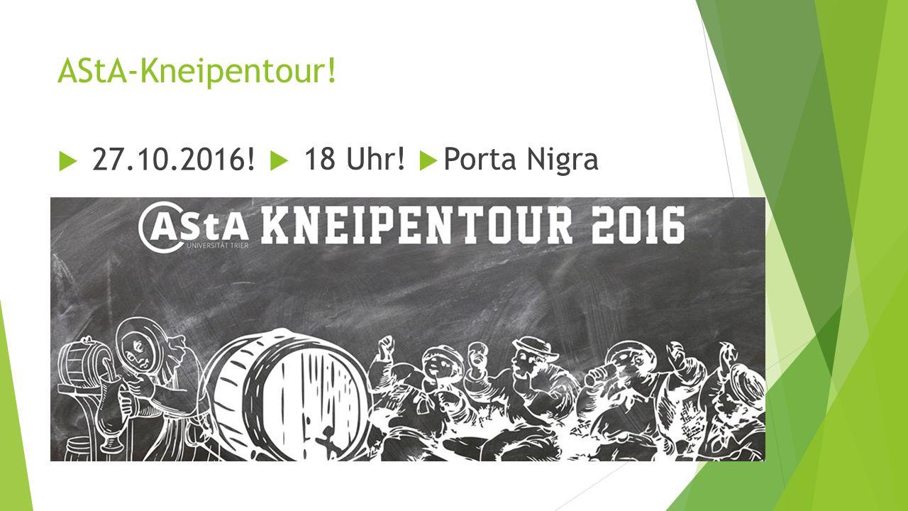 AStA-Kneipentour!  27.10.2016!  18 Uhr!  Porta Nigra
