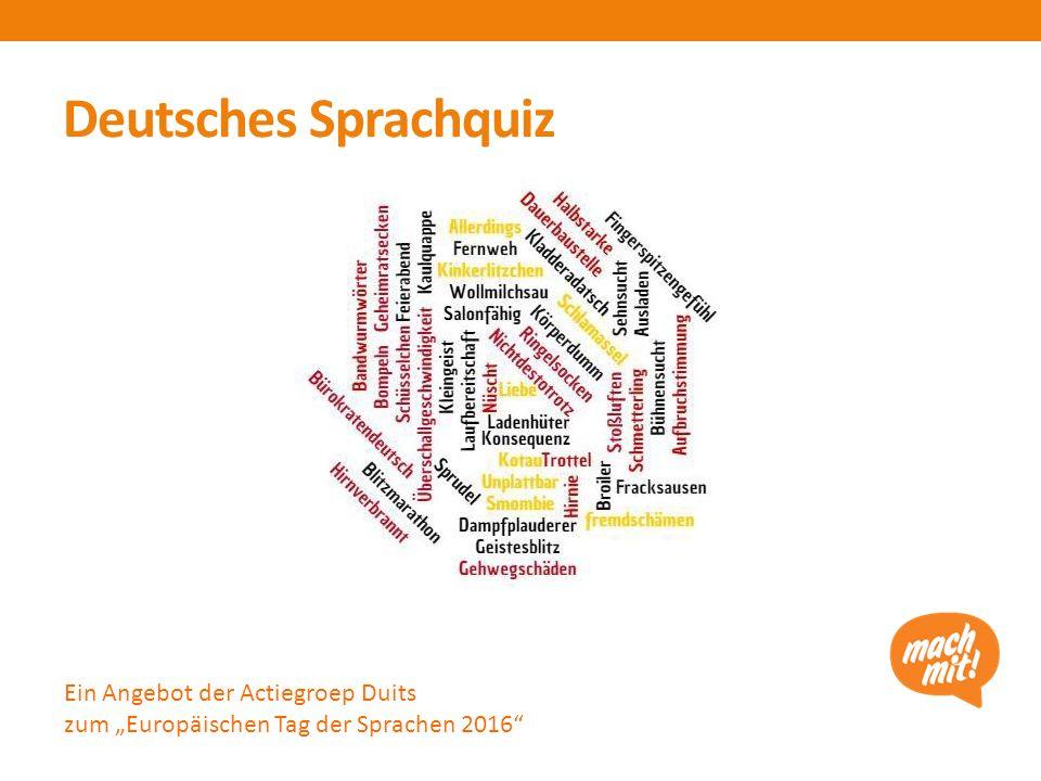 """Deutsches Sprachquiz Ein Angebot der Actiegroep Duits zum """"Europäischen Tag der Sprachen 2016"""