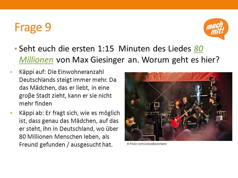 Frage 9 Seht euch die ersten 1:15 Minuten des Liedes 80 Millionen von Max Giesinger an.