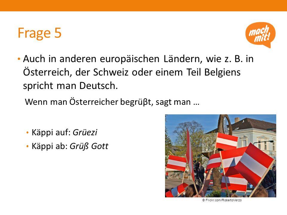 Frage 5 Auch in anderen europäischen Ländern, wie z.