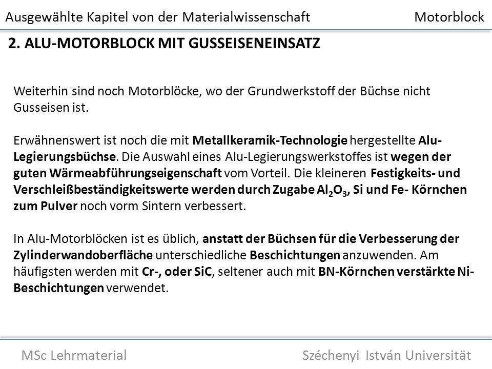 Ausgewählte Kapitel von der Materialwissenschaft Motorblock MSc Lehrmaterial Széchenyi István Universität 2.