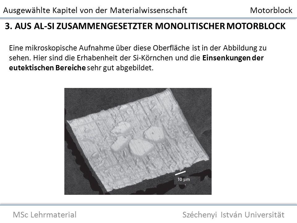 Ausgewählte Kapitel von der Materialwissenschaft Motorblock MSc Lehrmaterial Széchenyi István Universität 3.