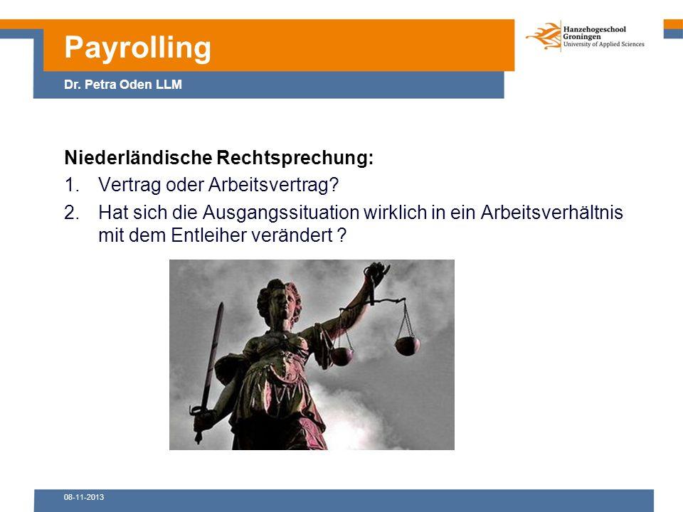 08-11-2013 Niederländische Rechtsprechung: 1.Vertrag oder Arbeitsvertrag.