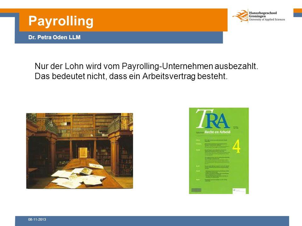 08-11-2013 Nur der Lohn wird vom Payrolling-Unternehmen ausbezahlt.
