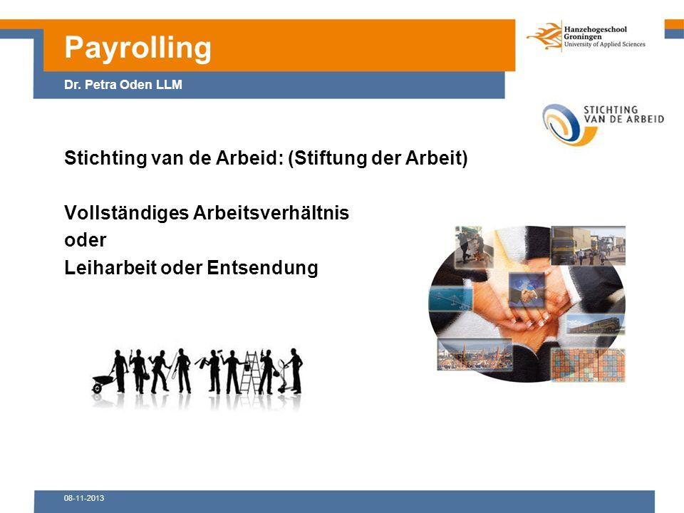 08-11-2013 Stichting van de Arbeid: (Stiftung der Arbeit) Vollständiges Arbeitsverhältnis oder Leiharbeit oder Entsendung Payrolling Dr.