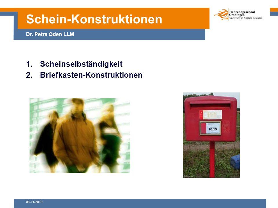 08-11-2013 1.Scheinselbständigkeit 2.Briefkasten-Konstruktionen Schein-Konstruktionen Dr.