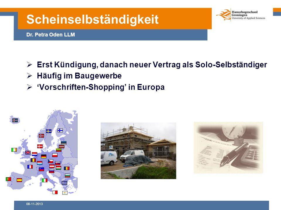 08-11-2013  Erst Kündigung, danach neuer Vertrag als Solo-Selbständiger  Häufig im Baugewerbe  'Vorschriften-Shopping' in Europa Scheinselbständigkeit Dr.