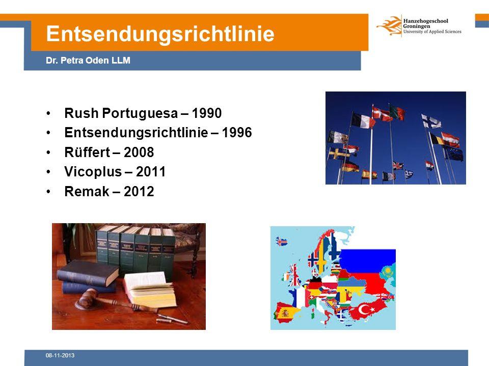 08-11-2013 Rush Portuguesa – 1990 Entsendungsrichtlinie – 1996 Rüffert – 2008 Vicoplus – 2011 Remak – 2012 Entsendungsrichtlinie Dr.