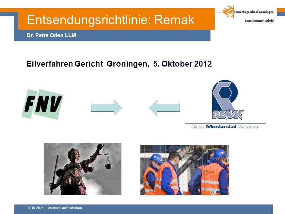 04-10-2013Arbeid in de Eemsdelta Eilverfahren Gericht Groningen, 5.