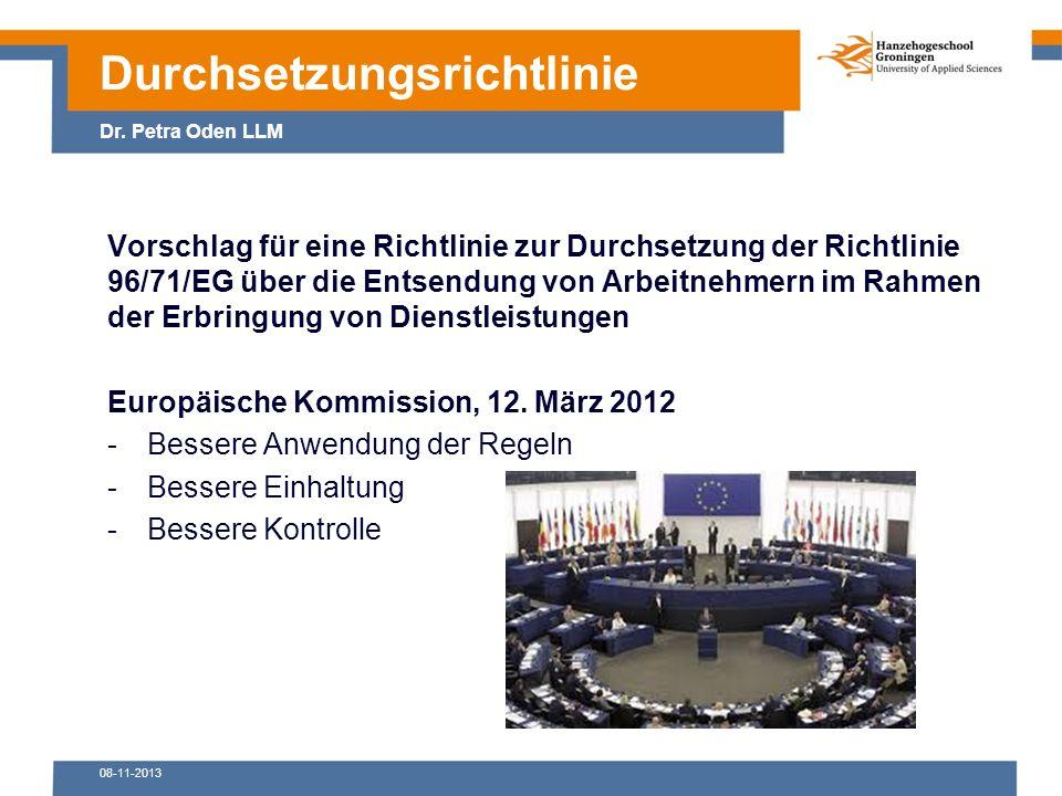 08-11-2013 Vorschlag für eine Richtlinie zur Durchsetzung der Richtlinie 96/71/EG über die Entsendung von Arbeitnehmern im Rahmen der Erbringung von Dienstleistungen Europäische Kommission, 12.