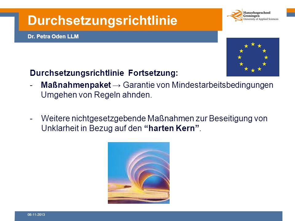 08-11-2013 Durchsetzungsrichtlinie Fortsetzung: -Maßnahmenpaket → Garantie von Mindestarbeitsbedingungen Umgehen von Regeln ahnden.