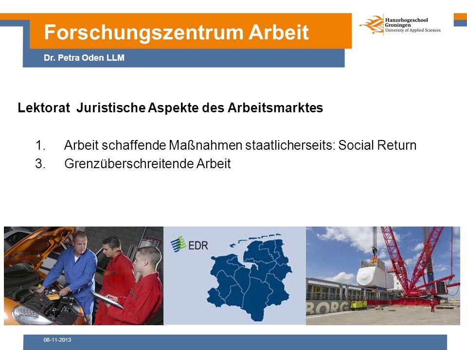 08-11-2013 Lektorat Juristische Aspekte des Arbeitsmarktes 1.Arbeit schaffende Maßnahmen staatlicherseits: Social Return 3.