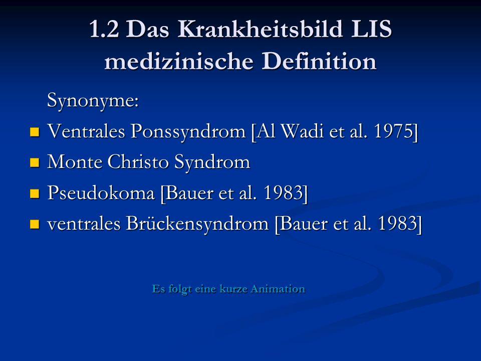 1.2 Das Krankheitsbild LIS medizinische Definition Synonyme: Ventrales Ponssyndrom [Al Wadi et al.