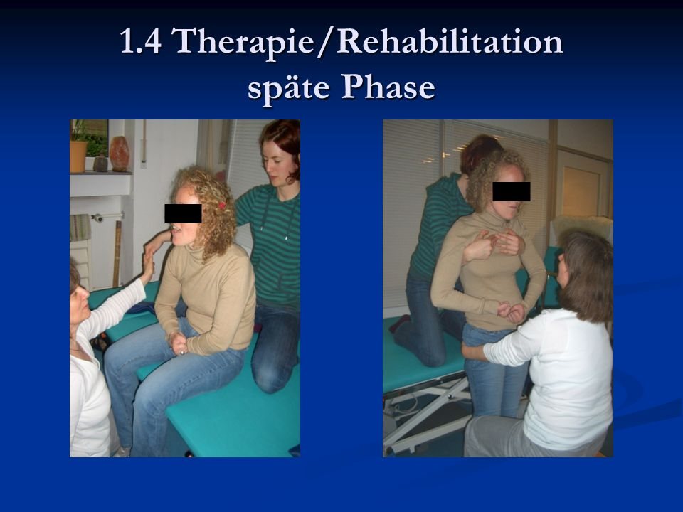 1.4 Therapie/Rehabilitation späte Phase