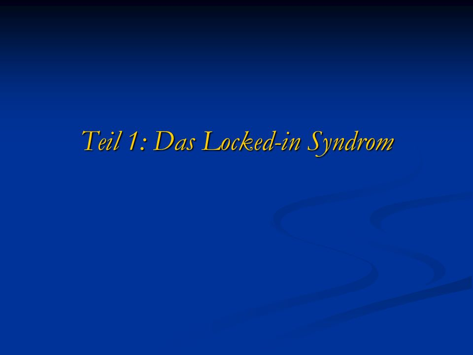 Teil 1: Das Locked-in Syndrom