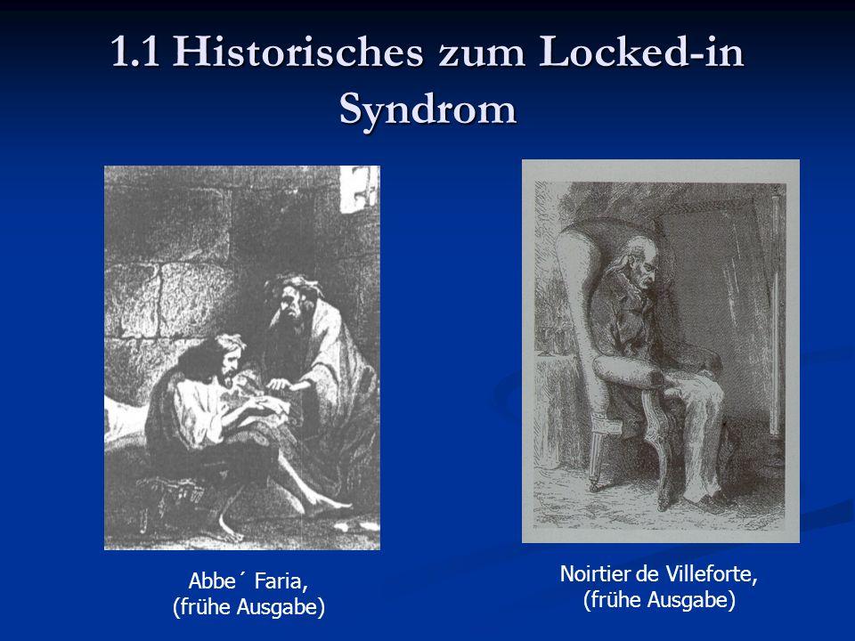 1.1 Historisches zum Locked-in Syndrom Abbe´ Faria, (frühe Ausgabe) Noirtier de Villeforte, (frühe Ausgabe)