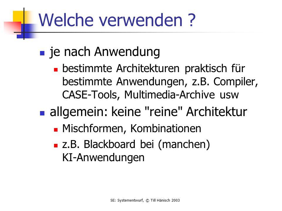 SE: Systementwurf, © Till Hänisch 2003 Welche verwenden .