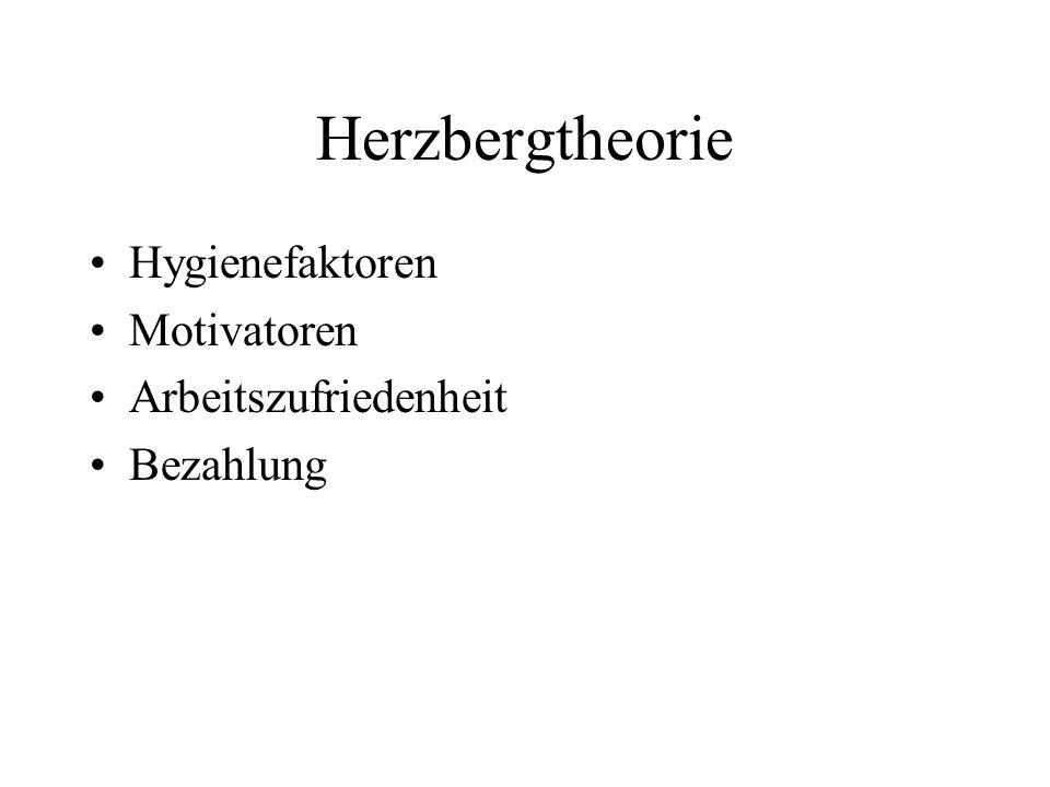 Herzbergtheorie Hygienefaktoren Motivatoren Arbeitszufriedenheit Bezahlung
