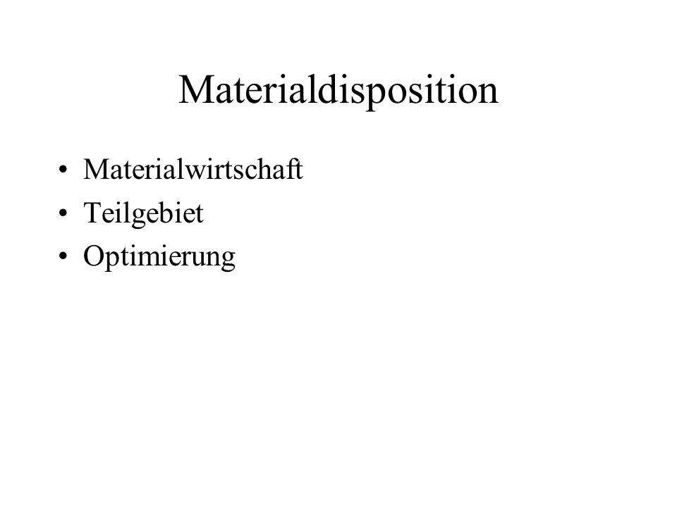 Materialdisposition Materialwirtschaft Teilgebiet Optimierung