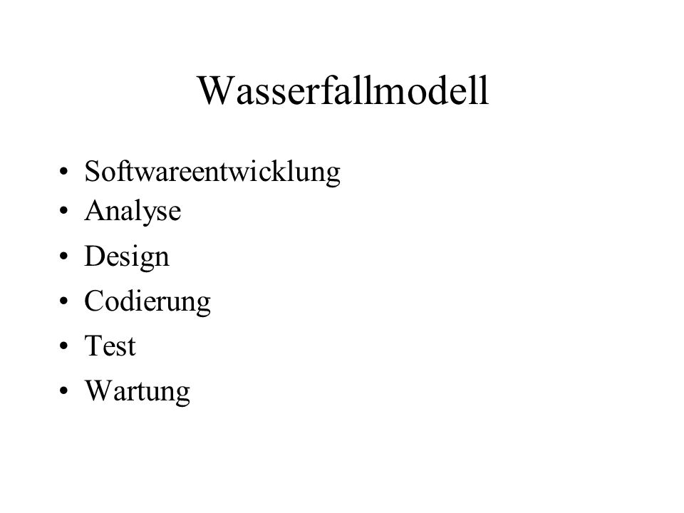 Wasserfallmodell Softwareentwicklung Analyse Design Codierung Test Wartung