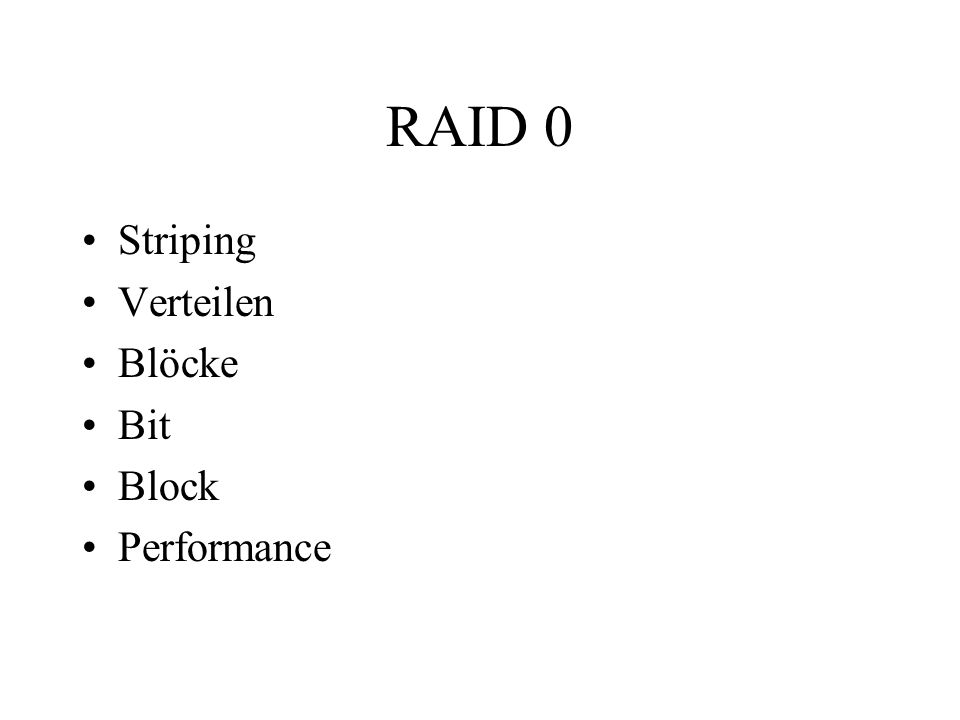 RAID 0 Striping Verteilen Blöcke Bit Block Performance