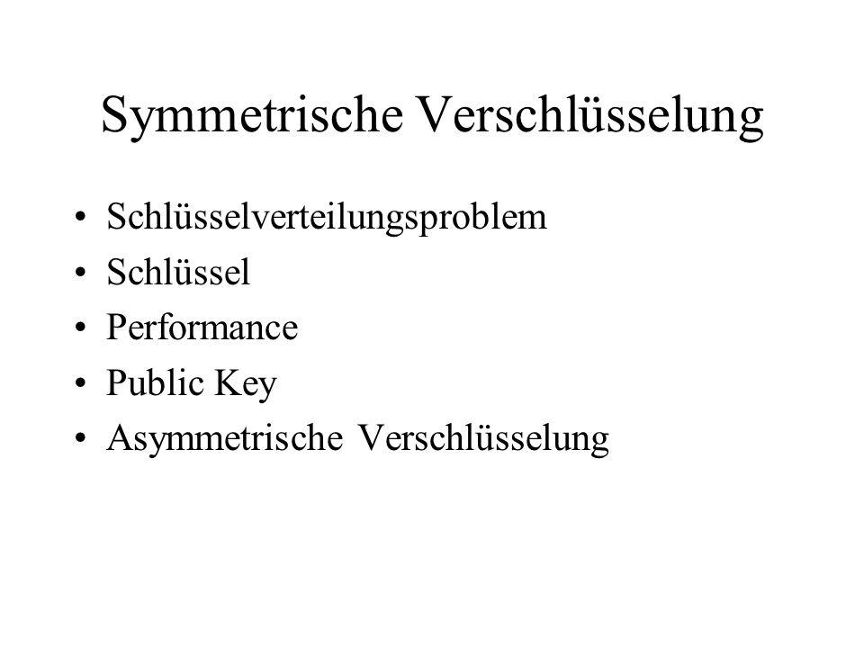 Schlüsselverteilungsproblem Schlüssel Performance Public Key Asymmetrische Verschlüsselung