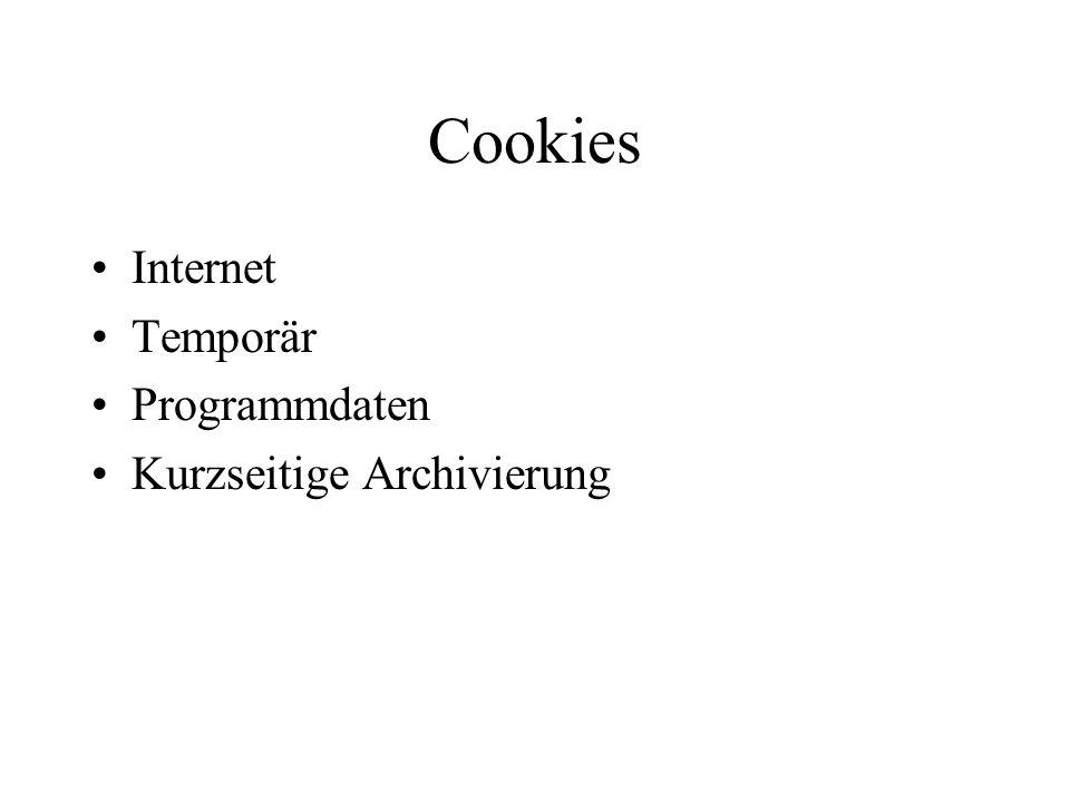 Cookies Internet Temporär Programmdaten Kurzseitige Archivierung